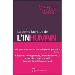 Marilyn Maeso - La petite fabrique de l'inhumain