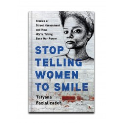 Tatyana Fazlalizadeh - Stop Telling Women to Smile Book_pa_stre_tlynnfaz.com